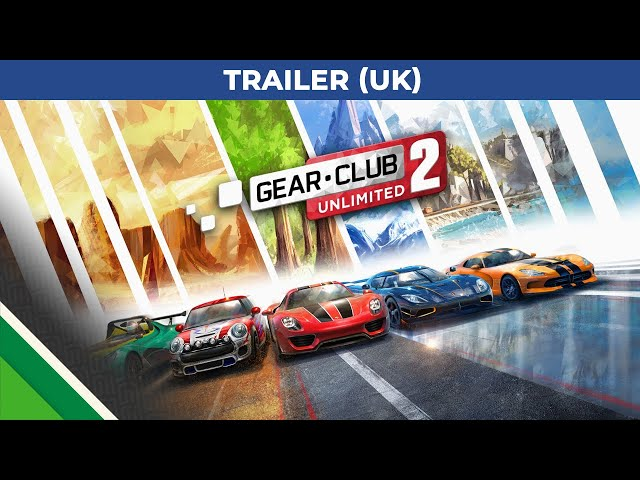 Gear.Club Unlimited 2 - Trailer 1 -  PEGI UK