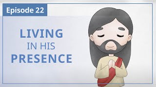 """【Episode 22】Living In His Presence  — """"Heaven in Daily Instalments"""""""