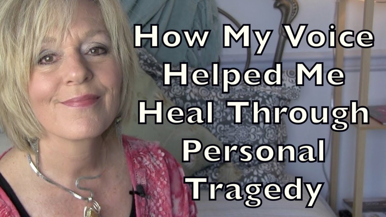 How My Voice Helped Me Heal Through Personal Tragedy