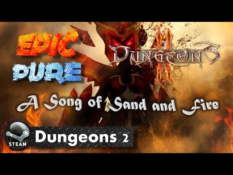 [Dungeons 2] A song of Sand and Fire DLC - Map The Oasis 1/3