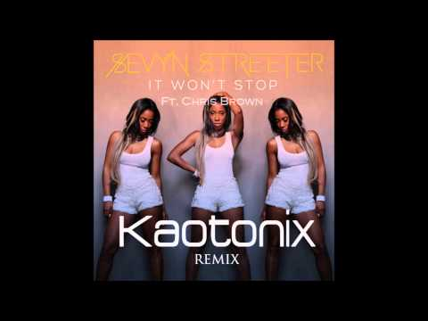 Sevyn Streeter - It Won't Stop ft. Chris Brown (Kaotonix Remix)