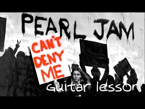 PEARL JAM - You can't deny me - Guitar Lesson