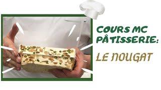 Cours MC pâtisserie Réalisation du nougat