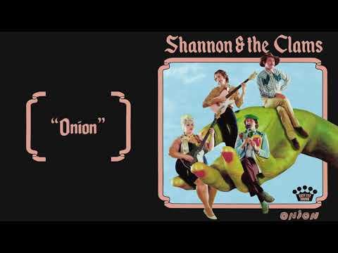 Shannon & the Clams - Onion [Official Audio]