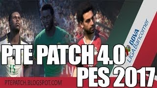 [PES 2017 ] PTE Patch 2017 4.0 Download & Install on PC| TORRENT - Direct Link