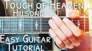 Touch of Heaven Hillsong Guitar Lesson for Beginners // Touch of Heaven Guitar // Lesson #457