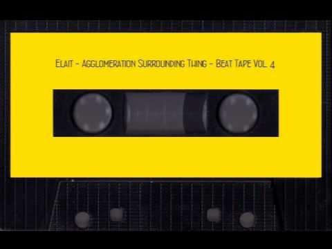 Elait - Agglomeration Surrounding Thing - Beat Tape Vol.4