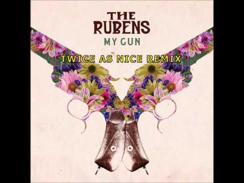 The Rubens - My Gun (Twice As Nice Remix)
