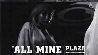 Plaza   All Mine [official Audio]