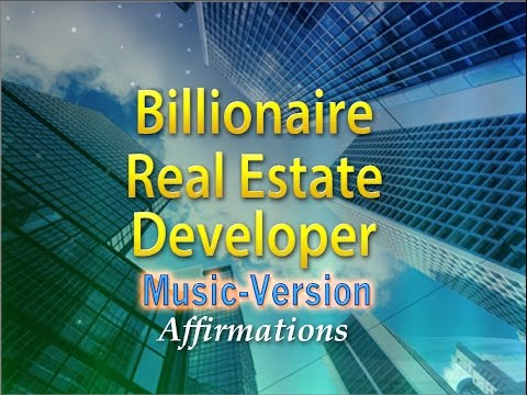 Billionaire Real Estate Developer - with Uplifting Music - Super-Charged Affirmations