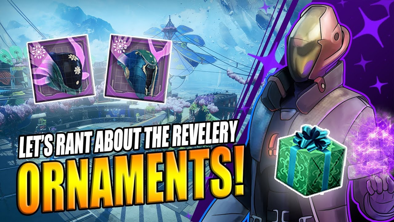 Destiny 2 The Revelry Event Is Decent But Its Ornament Reward System Is Not A Rant Youtube