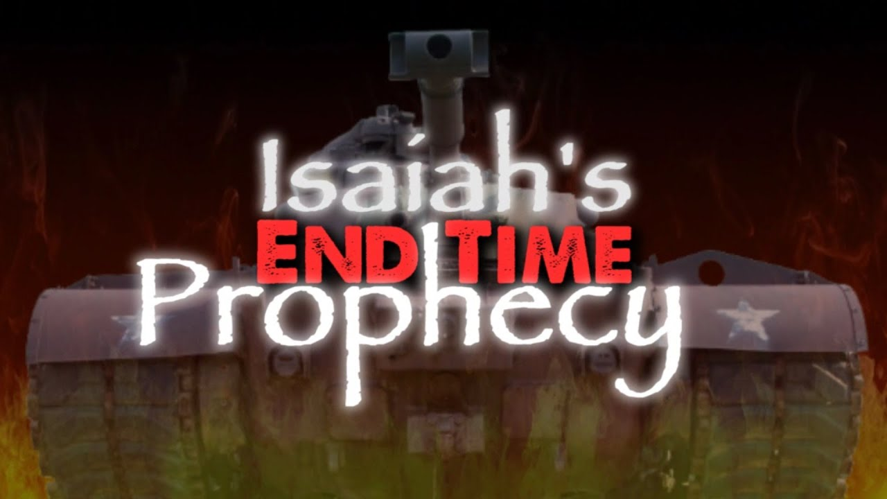 Isaiah's End-time Prophecy