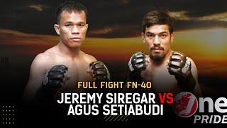 Pertarungan yang Seru! 🔥 Jeremy Siregar vs Agus Setiabudi | Full Fight One Pride MMA FN 40