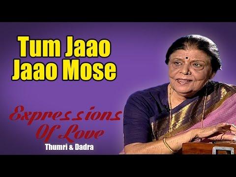 Tum Jaao Jaao Mose   Shanti Hiranand (Album: Expressions Of Love Thumri & Dadra)