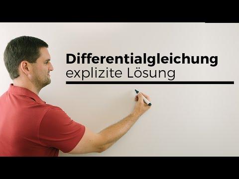Differentialgleichung, Differenzialgleichung Lösen, Explizite Lösung | Mathe By Daniel Jung