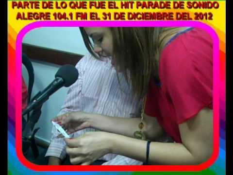 HIT PARADE 31 DE DICIEMBRE EN SONIDO ALEGRE 104 1 FM PARTE