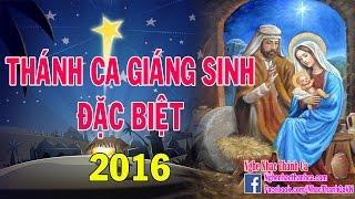 Thánh Ca Đặc Biệt Giáng Sinh - Noel  2016 | 50 Bài Hát Giáng Sinh Hay Nhất (Phần 1)