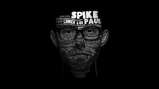 Spike feat. Guess Who - Lumea mea