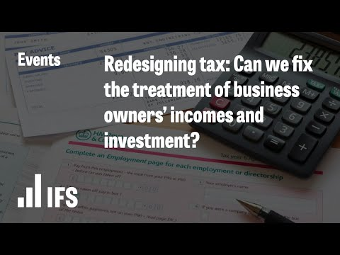 Redesigning tax: Can we fix the treatment of business owners' incomes and investment?