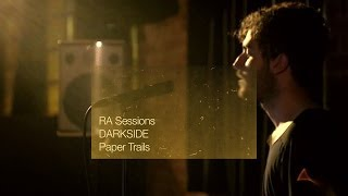 RA Sessions: DARKSIDE - Paper Trails