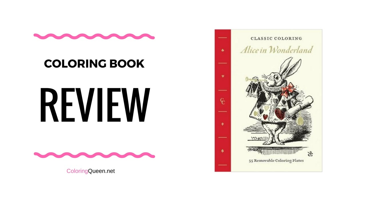 The coloring book review - Classic Coloring Alice In Wonderland Coloring Book Review