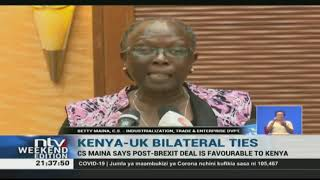 CS Betty Maina says post Brexit deal is favourable to Kenya