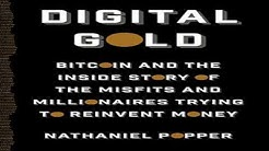 Digital Gold Bitcoin and the Inside Story of the Misfits and