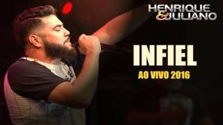 Henrique e Juliano - Infiel (AO VIVO 2016)