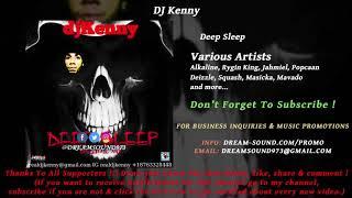 DJ Kenny - Deep Sleep (Dancehall Mixtape 2018)
