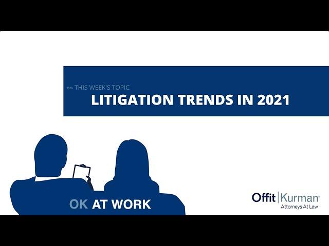OK At  Work: Litigation Trends in 2021