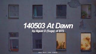 140503 At Dawn | Agust D / Suga (BTS - 방탄소년단) English Lyrics