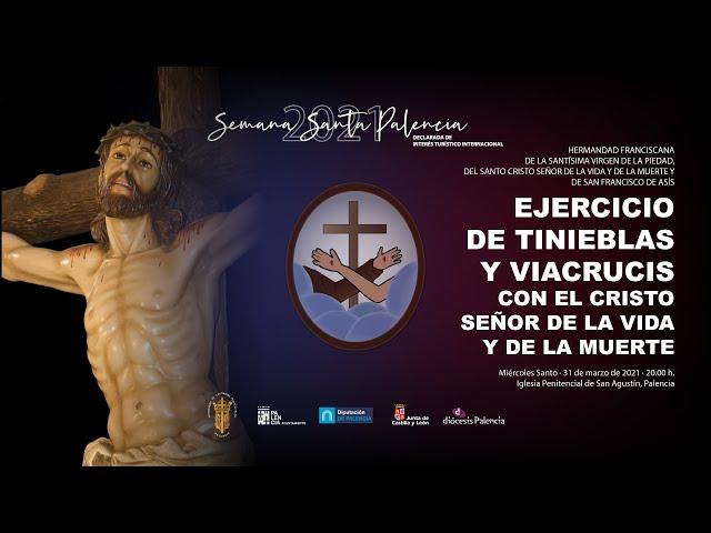 EJERCICIO DE TINIEBLAS Y VIACRUCIS CON EL SANTO CRISTO SEÑOR DE LA VIDA Y DE LA MUERTE