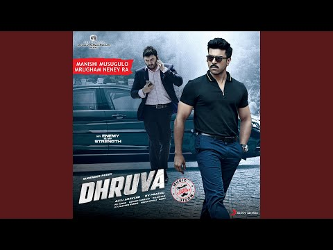 "Manishi Musugulo Mrugham Neney Ra (From ""Dhruva"")"