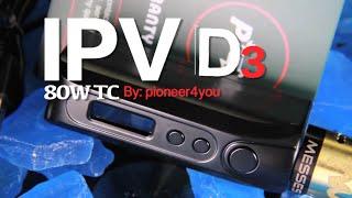 IPV D3 80W TC