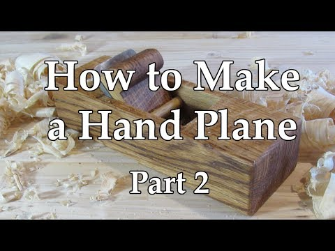 How to Make a Hand Plane Part 2: The body