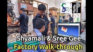 A factory walk through- Den of Shyamali & Sree Gee