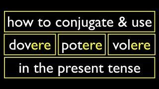 Italian Present Tense 6 Modal Verbs  ERE Dovere Potere Volere