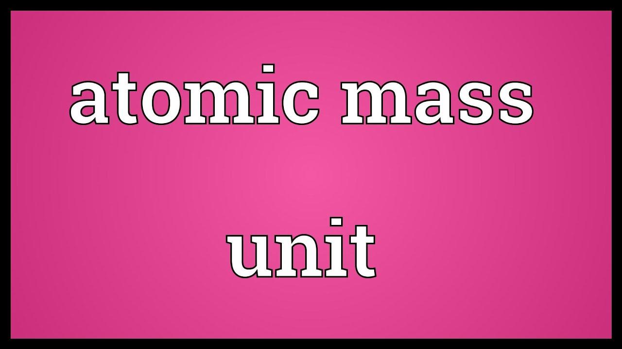 Atomic mass unit Meaning - YouTube