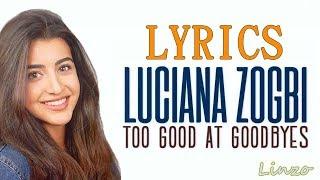 Too Good At Goodbyes Sam Smith Cover by Luciana Zogbi LYRICS