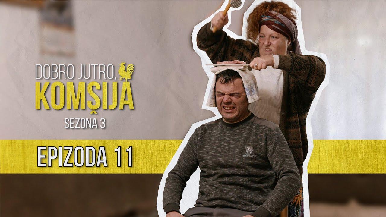 Download DOBRO JUTRO KOMŠIJA (SEZONA 3) - EPIZODA 11