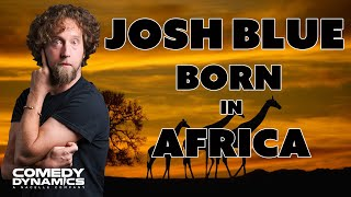Josh Blue - Born in Africa (Stand Up Comedy)