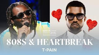 How T-Pain Helped Kanye Write '808s & Heartbreaks' | Genius Level