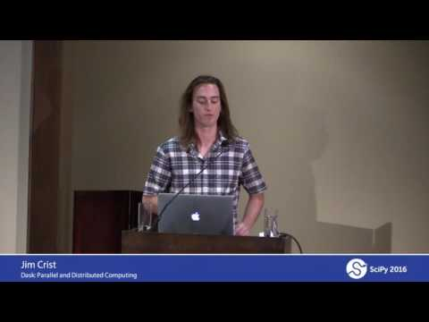 Dask Parallel and Distributed Computing | SciPy 2016 | Matthew Rocklin