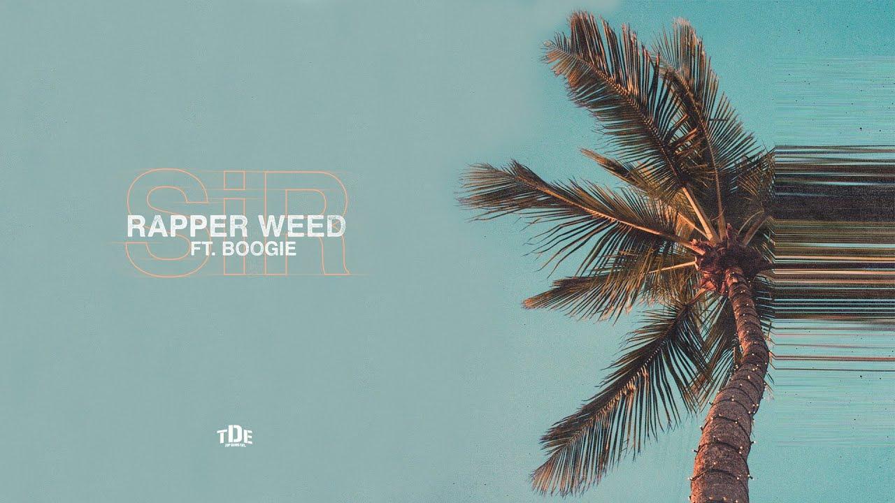 SiR - Rapper Weed ft. Boogie