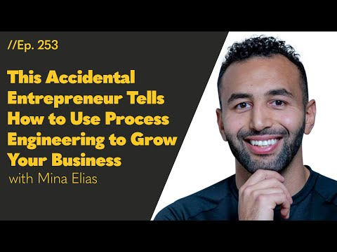 This Accidental Entrepreneur Tells How to Use Process Engineering to Grow Your Business - 253