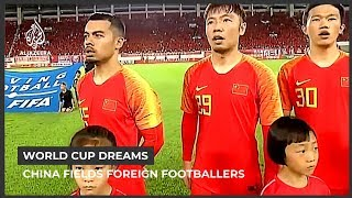 Setting sights on the World Cup: 'Is it a real Chinese football team?'