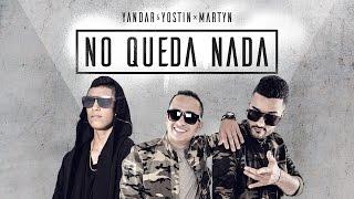 Yandar & Yostin Ft Martyn  - No queda Nada [Vídeo Oficial]