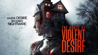 2020 The House Of Violent Desire     Full Horror Movie    Tamil Dubbed    Hollywood Full HD Movie