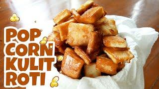 POPCORN KULIT ROTI   POPCORN BREAD   RESEP MBUK AL