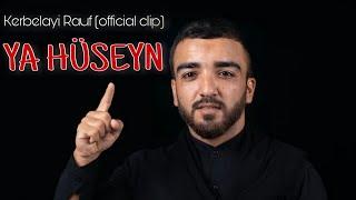 Kerbelayi Rauf - YA HUSEYN  2020
